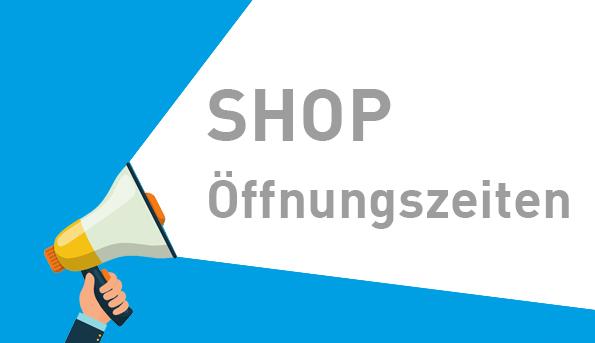 Shop Öffnungszeiten